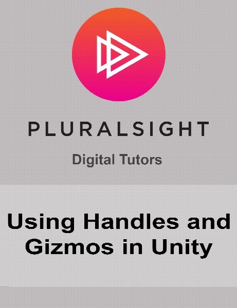Digital Tutors - Using Handles and Gizmos in Unity
