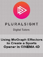 Digital Tutors - Using MoGraph Effectors to Create a Sports Opener in CINEMA 4D