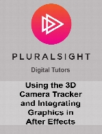Digital Tutors - Using the 3D Camera Tracker and Integrating Graphics in After Effects