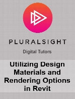 Digital Tutors - Utilizing Design, Materials and Rendering Options in Revit