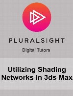 Digital Tutors - Utilizing Shading Networks in 3ds Max