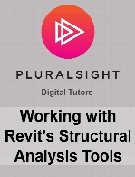 Digital Tutors - Working with Revit's Structural Analysis Tools