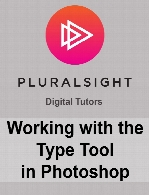 Digital Tutors - Working with the Type Tool in Photoshop