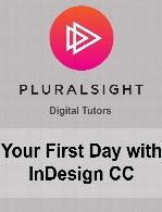 Digital Tutors - Your First Day with InDesign CC