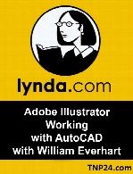 Lynda - Adobe Illustrator  Working with AutoCAD with William Everhart