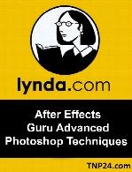 Lynda - After Effects Guru Advanced Photoshop Techniques