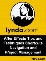 Lynda - After Effects Tips and Techniques Shortcuts Navigation and Project Management