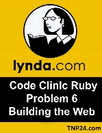 Lynda - Code Clinic Ruby Problem 6 Building the Web