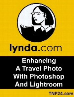 Lynda - Enhancing A Travel Photo With Photoshop And Lightroom