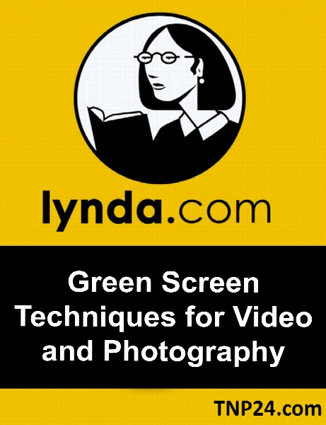 Lynda - Green Screen Techniques for Video and Photography