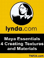 Lynda - Maya Essentials 4 Creating Textures and Materials
