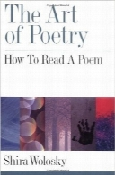 هنر شعرسراییThe Art of Poetry: How to Read a Poem