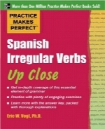افعال بی‌قاعده‌ی اسپانیاییPractice Makes Perfect: Spanish Irregular Verbs Up Close (Practice Makes Perfect Series)
