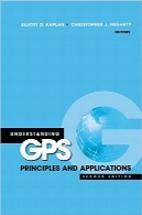 درک اصول و برنامه‌های کاربردی GPSUnderstanding GPS Principles and Applications, Second Edition