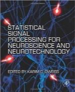 پردازش سیگنال آماری برای علوم و تکنولوژی عصبیStatistical Signal Processing for Neuroscience and Neurotechnology