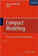 مدلسازی فشرده؛ اصول، تکنیکها و برنامههای کاربردیCompact Modeling: Principles, Techniques and Applications