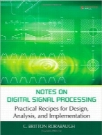 نکاتی در مورد پردازش سیگنال‌های دیجیتالNotes on Digital Signal Processing: Practical Recipes for Design, Analysis and Implementation