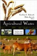 ضایعات کشاورزیAgricultural Wastes: Agriculture Issues and Policies Series