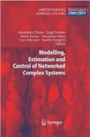 مدلسازی، برآورد و کنترل سیستمهای شبکهای پیچیدهModelling, Estimation and Control of Networked Complex Systems