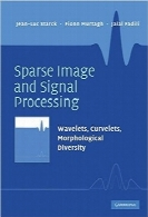 پردازش سیگنال و تصویر پراکندهSparse Image and Signal Processing: Wavelets, Curvelets, Morphological Diversity