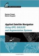 کاربردهای ناوبری ماهوارهای با استفاده از GPS،GALILEO و تاکید بر سیستمهاApplied Satellite Navigation Using GPS, GALILEO, and Augmentation Systems
