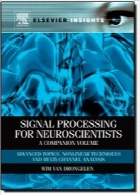 پردازش سیگنال برای دانشمندان علوم اعصابSignal Processing for Neuroscientists, A Companion Volume: Advanced Topics, Nonlinear Techniques and Multi-Channel Analysis