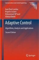 کنترل تطبیقی؛ الگوریتمها، آنالیز و برنامههای کاربردیAdaptive Control: Algorithms, Analysis and Applications, Second Edition