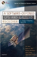 گیرنده‌های GPS و Galileo با نرم‌افزار تعریف شده؛ یک رویکرد تک‌فرکانسیA Software-Defined GPS and Galileo Receiver: A Single-Frequency Approach (Applied and Numerical Harmonic Analysis)