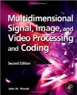پردازش و کدینگ سیگنال، تصویر و ویدئو؛ ویرایش دومMultidimensional Signal, Image, and Video Processing and Coding, Second Edition