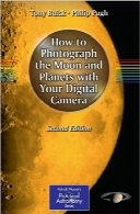 عکسبرداری از ماه و سیارات با دوربین دیجیتال خودHow to Photograph the Moon and Planets with Your Digital Camera (Patrick Moore's Practical Astronomy Series)