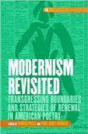 مدرنیسم تحولیافته؛ فراتر از مرزها و راهبردهای نوسازی در شعر آمریکاییModernism Revisited: Transgressing Boundaries and Strategies of Renewal in American Poetry