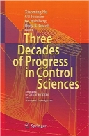 تحولات سه دهه علوم کنترلThree Decades of Progress in Control Sciences: Dedicated to Chris Byrnes and Anders Lindquist
