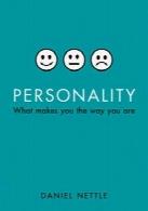 شخصیت؛ آنچه که باعث میشود شما در مسیری که هستید قرار بگیریدPersonality: What Makes You the Way You Are