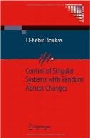کنترل سیستمهای منحصربهفرد با تغییرات تصادفی و ناگهانیControl of Singular Systems with Random Abrupt Changes