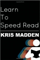 تندخوانی را یاد بگیریدLearn To Speed Read: The Official Kris Madden Workbook