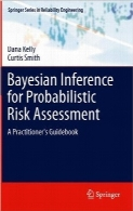 استنتاج بیزی برای ارزیابی خطر احتمالیBayesian Inference for Probabilistic Risk Assessment: A Practitioner's Guidebook
