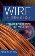 تکنولوژی سیم؛ مهندسی فرایند و متالورژیWire Technology: Process Engineering and Metallurgy