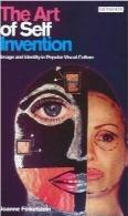 هنر کشف خود؛ تصویر و هویت در فرهنگ بصری عامهThe Art of Self Invention: Image and Identity in Popular Visual Culture
