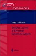کنترل انعطافپذیر سیستمهای دینامیکی نامشخصResilient Control of Uncertain Dynamical Systems