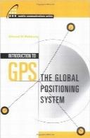 آشنایی با GPS؛ سیستم موقعیتیاب جهانیIntroduction to GPS: The Global Positioning System