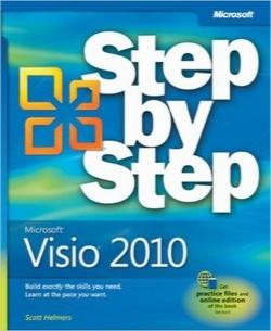 مایکروسافت ویزیو 2010 گام به گام / Microsoft Visio 2010 Step by Step: The smart way to learn Microsoft Visio 2010-one step at a time!
