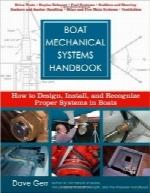 هندبوک سیستمهای مکانیکی قایق؛ طراحی، نصب و تشخیص سیستمهای مناسب در قایقBoat Mechanical Systems Handbook: How to Design, Install, and Recognize Proper Systems in Boats