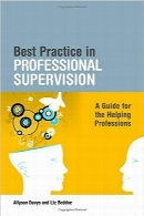 بهترین تمرین در نظارت حرفه‌ایBest Practice in Professional Supervision: A Guide for the Helping Professions