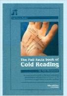 کتاب کامل حقایق Cold ReadingThe Full Facts Book of Cold Reading: A Comprehensive Guide to the Most Persuasive Psychological Manipulation Technique in the World