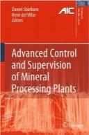 کنترل پیشرفته و نظارت بر کارخانههای فرآوری مواد معدنیAdvanced Control and Supervision of Mineral Processing Plants