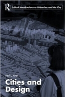 شهرها و طراحیCities and Design (Routledge Critical Introductions to Urbanism and the City)