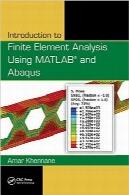 تحلیل المان محدود بااستفاده از MATLAB و AbaqusIntroduction to Finite Element Analysis Using MATLAB® and Abaqus