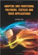 پلیمرهای تطبیقی و تابعی، منسوجات و کاربردهای آنهاAdaptive and Functional Polymers, Textiles and Their Applications