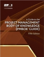 راهنمای دانش مدیریت پروژهA Guide to the Project Management Body of Knowledge: PMBOK(R) Guide