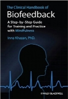 هندبوک بالینی بیوفیدبکThe Clinical Handbook of Biofeedback: A Step-by-Step Guide for Training and Practice with Mindfulness